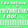 momijizukamori: Green icon with white text - 'I do believe in phosphorylation! I do!' with a string of DNA basepairs on the bottom (I do believe in phosphorylation! I do!)