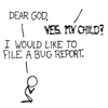 ultranos: XKCD comic: god is a sysadmin, file your bug reports (filing a cosmic bug report)