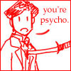 vorstellungen: Like he knows what normal is. (psycho)