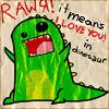 "strina: cartoon dinosaur waving arms caption ""rawr! it means i love you in dinosaur"" (rawr! i love you)"