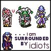 lordofthefiends: (Idiots)