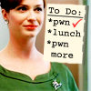 "goodbyebird: Mad Men: Joan with To Do list, ""Pwn.(checked) Lunch. Pwn more."" (Mad Men Joan pwn)"