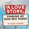 "owlectomy: Cover of ""A Love Story Starring My Dead Best Friend"" shows a teen girl at a motel with a bicycle. (lovestory)"