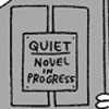 "owlectomy: A sign on a door saying ""novel in progress"" (novelinprogress)"