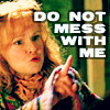 m_weasley: (Do not mess with me)