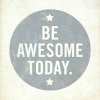 tree: text: be awesome today ([else] awesome)