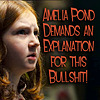 susanreads: Amelia Pond (from Doctor Who) Demands an Explanation for this Bullshit! (who amelia)