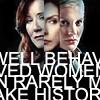 hazellazer: ((life)- well behaved women)