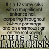 highlyeccentric: THIS IS A LARGE CRISIS (large crisis)