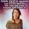 doom_cheesepuff: Adelle DeWitt suggests you STFU (stfu)