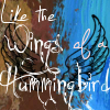 astrild: (Like the Wings of a Hummingbird)