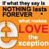 fay_e: Text: If what they say is nothing last forever, what makes love the exception (what makes love the exception)