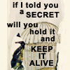 fay_e: Text: if I told you a secret will you hold it and keep it alive (secret)