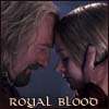 kivrin: Theoden touching his forhead to Eowyn's with the words royal blood (family (kelilah))