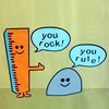 "jesse_the_k: Cartoon ruler says ""You rock"" to a cartoon stone who says ""you rule!"" (rock and rule, junk3)"