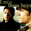 """lavinia: Supernatural screenshot of Sam and Dean; text """"I miss these boys"""" (SPN - miss these boys)"""