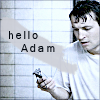 voyeured: (Hello Adam)