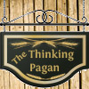 "the_thinking_pagan: A wooden sign with gold letters saying ""The Thinking Pagan""  (The Thinking Pagan)"
