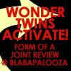 soulswallo: (Blabapalooza-Wonder Twins!)