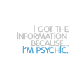 soulswallo: (Psych-quote-I'm psychic!)