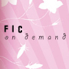 ficondemand: (fic on demand)