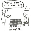 "lizcommotion: 2 ppl at a table with a pot of tea. One says, ""Would you like some tea?"" The other, ""No."" Caption: ""anarchy in the UK"" (tea anarchy in the UK)"