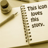 busaikko: this icon loves this story (* icon loves story)