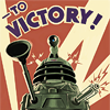 "purple_smurf: A propaganda poster featuring a Dalek and the text ""to victory!"" (victory of the daleks)"