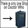 erinptah: There is only one ship on Doctor Who. (doctor who)