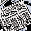 pyrrhocorax: It's an edition of the Daily Bugle newspaper, with the headline EVERYTHING AWFUL Oh God Somebody Do Something (everything awful)