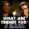mari4212: image of Teal'c and Daniel, text: What are Friends For? (if not to mock you mercilessly) (friendsmock)