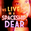 "goodbyebird: Firefly: Zoe, ""We live in a spaceship, dear."" (FF like something out of science fiction)"