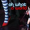 raveninthewind: (oh what a world)