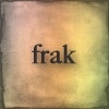 "littlemousling: Image of the word ""frak"" (from Battlestar Galactica) (frak)"