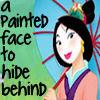 hani_backup: (Mulan-painted face)