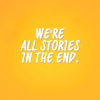 from_ashes: (We're all stories in the end)