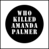 peck72: (Who Killed Amanda Palmer)