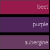 jenett: three colour samples: beet, purple, and aubergine. Tidily labelled. (beet purple aubergine)