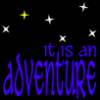 jenett: it is an adventure (the stars of the big dipper, with the second star to the right golden) (it is an adventure)