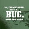 redheadedfemme: (mutating bug)