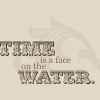 primroseburrows: (DT: time is a face on the water)