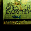 """syntheid: graffiti saying """"question everything"""" (question everything)"""