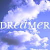 "anaraine: The word ""dreamer"" emblazoned across a picture of clouds in a blue sky (for 3W4DW). ([dw] dreamer)"