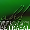 breadandroses: (betrayal)