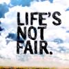rising: life's not fair (r: life's not fair)