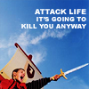 """zephre: warrior with sword; words above: Attack Life, it's going to kill you anyway."""" (attack life)"""