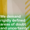 """zephre: words """"We demand rigidly defined areas of doubt and uncertainty"""" on geometric background (rigidly defined uncertainty)"""