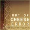 eleanorjane: text: out of cheese error (out of cheese error)