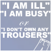 nev_longbottom: (busy, ill, trousers)