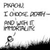 ambersweet: (I choose Death, Pikachu)